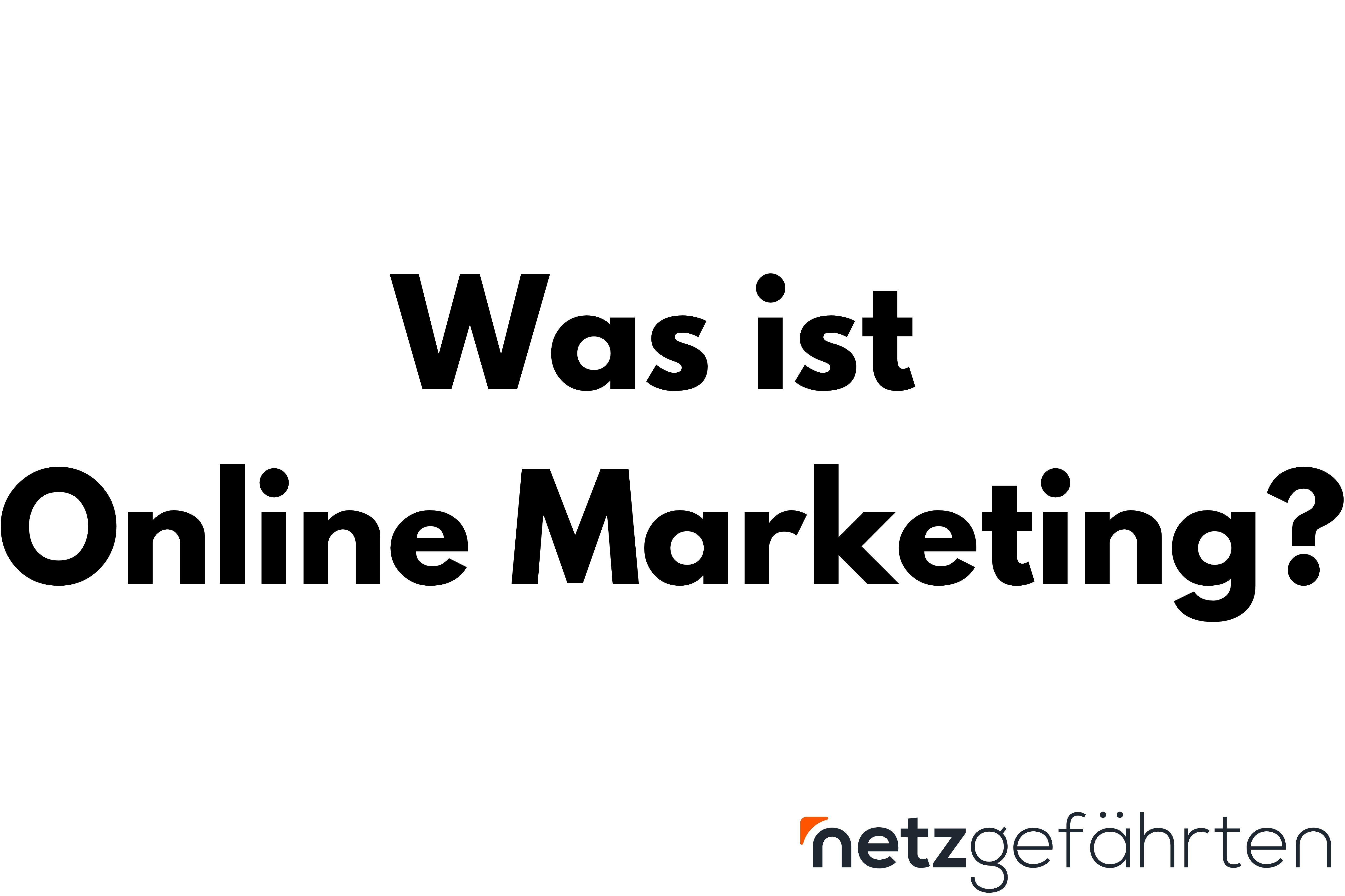 Was ist Online Marketing in schwarzer Schrift auf weißem Hintergrund